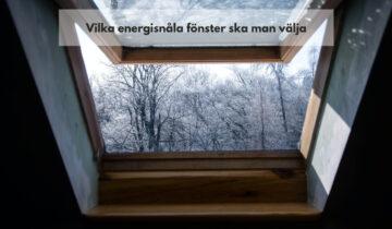 Vilka energisnåla fönster ska man välja