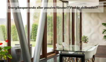 Energibesparande eller passiva fönster? Vad är skillnaden?
