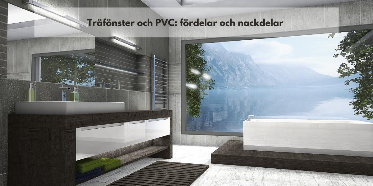trä- eller PVC-fönster