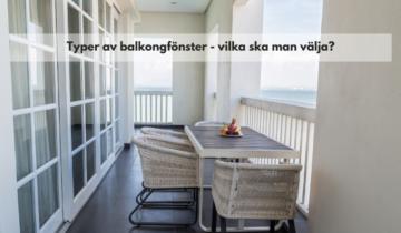 Typer av balkongfönster – vilka ska man välja?
