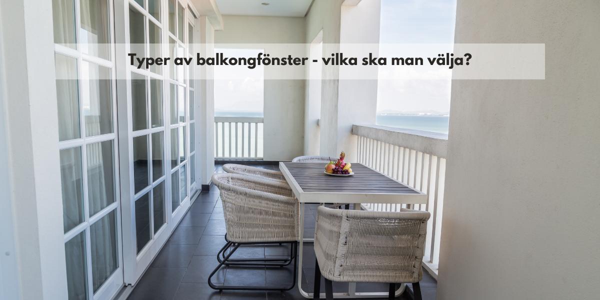 Typer av balkongfönster